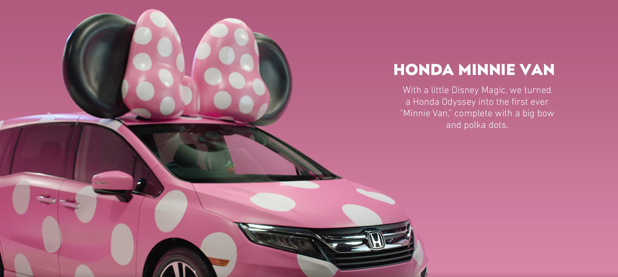 "HONDA MINNIE VAN: With a little Disney Magic, we turned a Honda Odyssey into the first ever ""Minnie Van,"" complete with a big bow and polka dots."