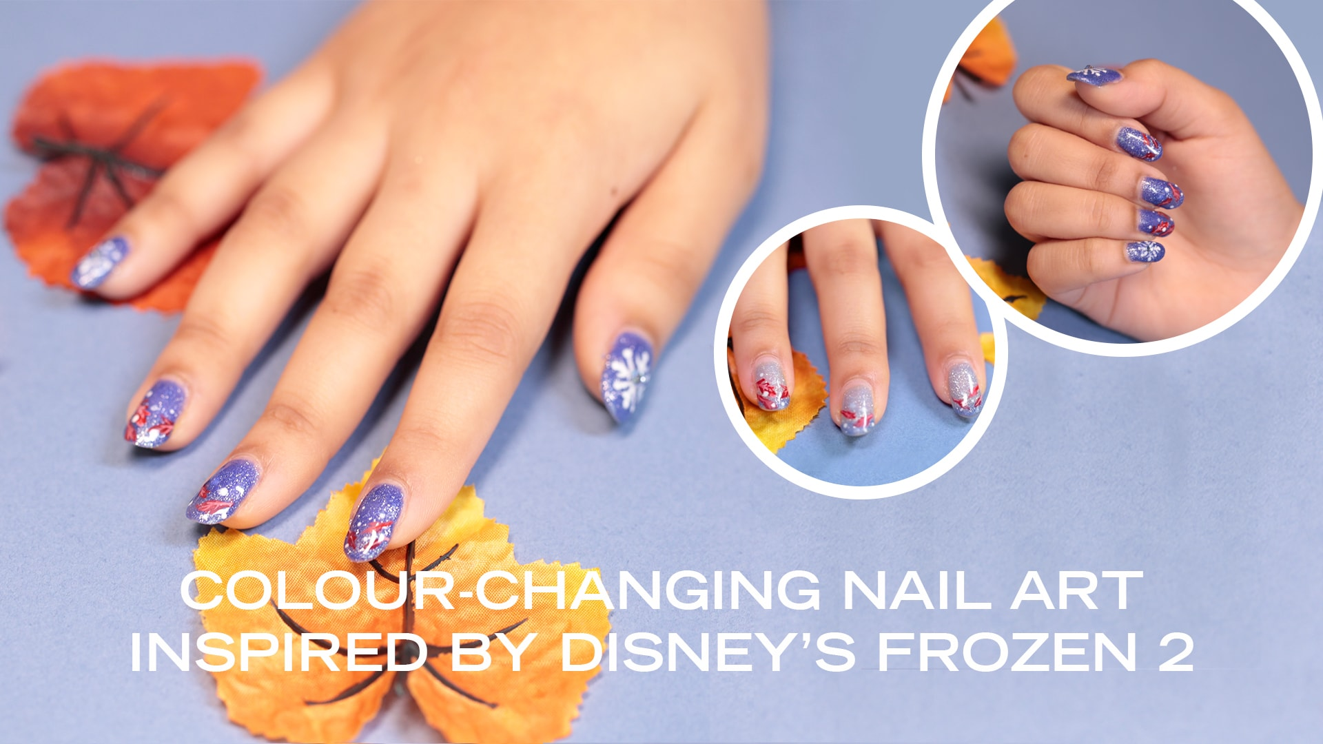 This Is Colour-Changing Nail Art Inspired By Disney's Frozen 2 That We Need
