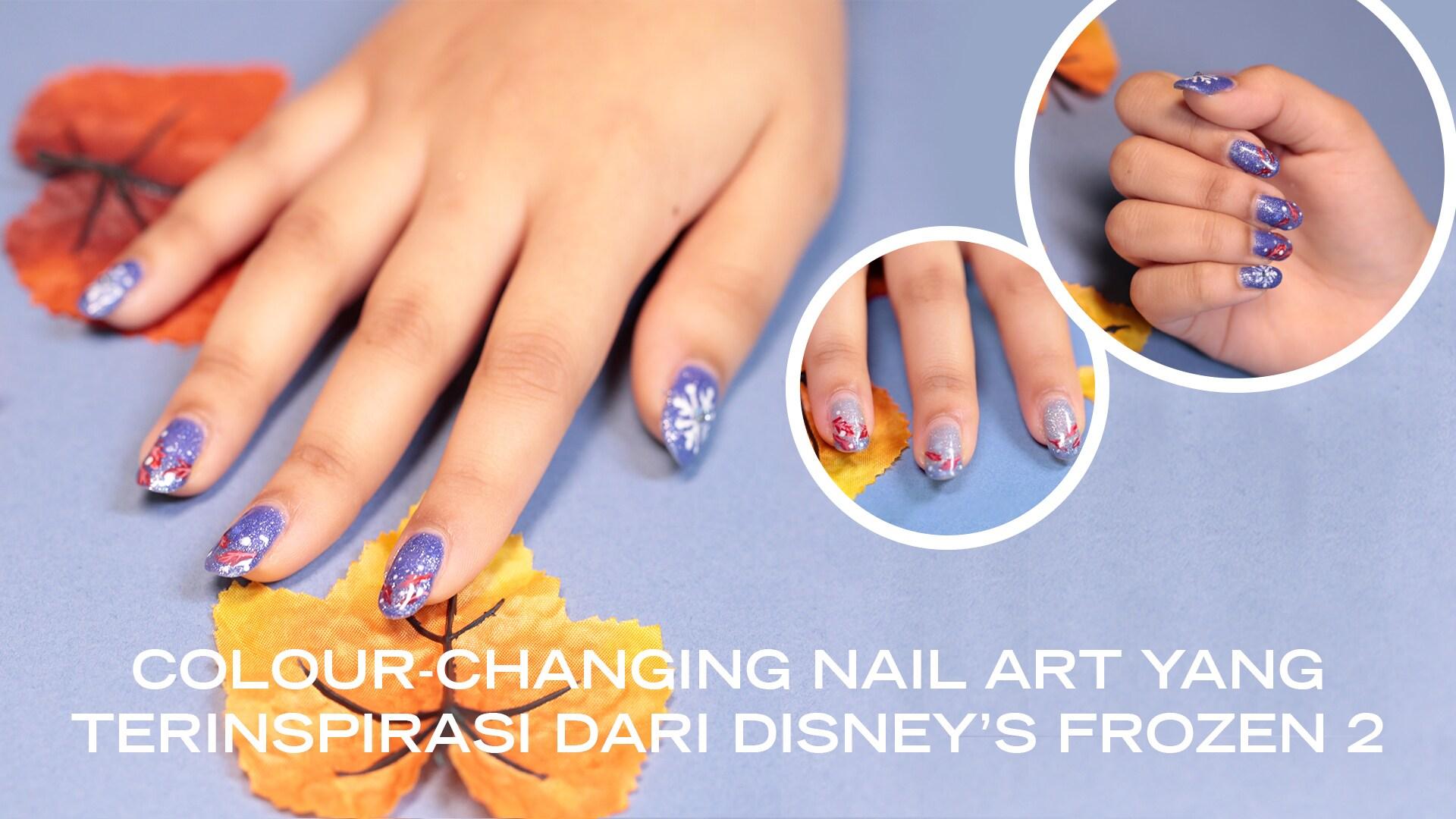 Lihatlah Colour-Changing Nail Art Yang Terinspirasi Oleh Disney's Frozen 2
