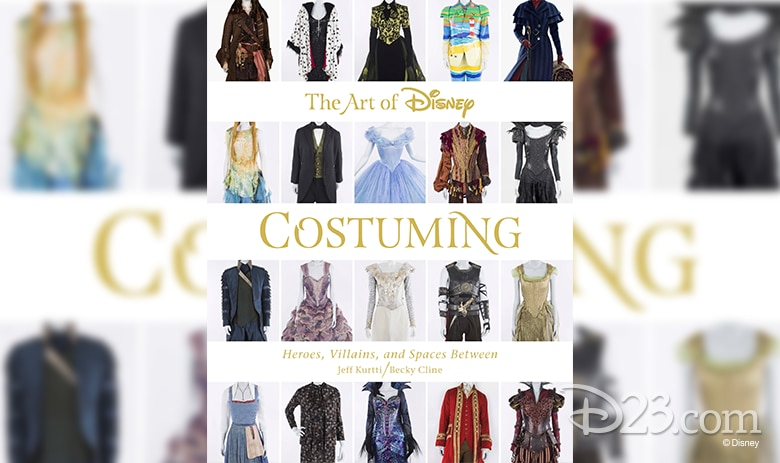 The Art of Disney Costuming: Heroes, Villians, and Spaces Between Jeff Kurtti/Becky Cline - Image with various costumes