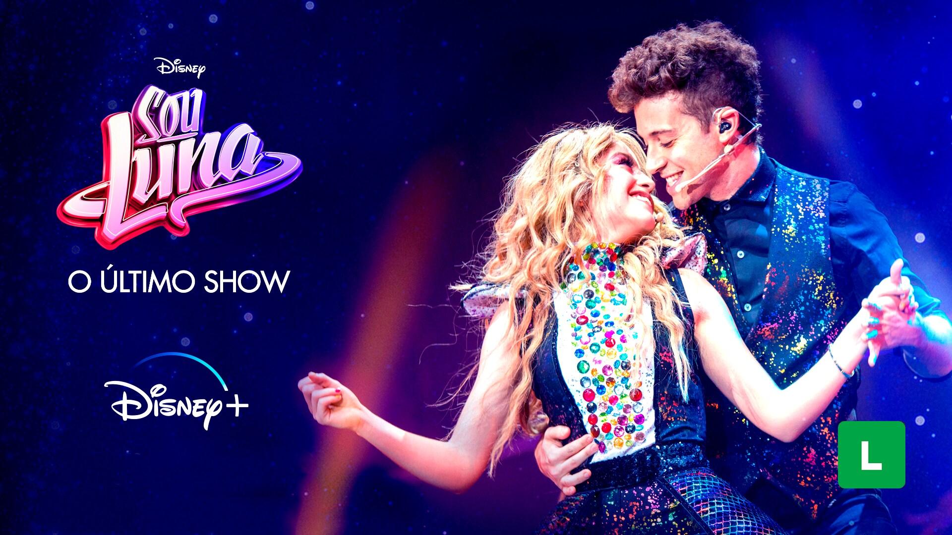 Sou Luna: O Último Show | Disponível no Disney+
