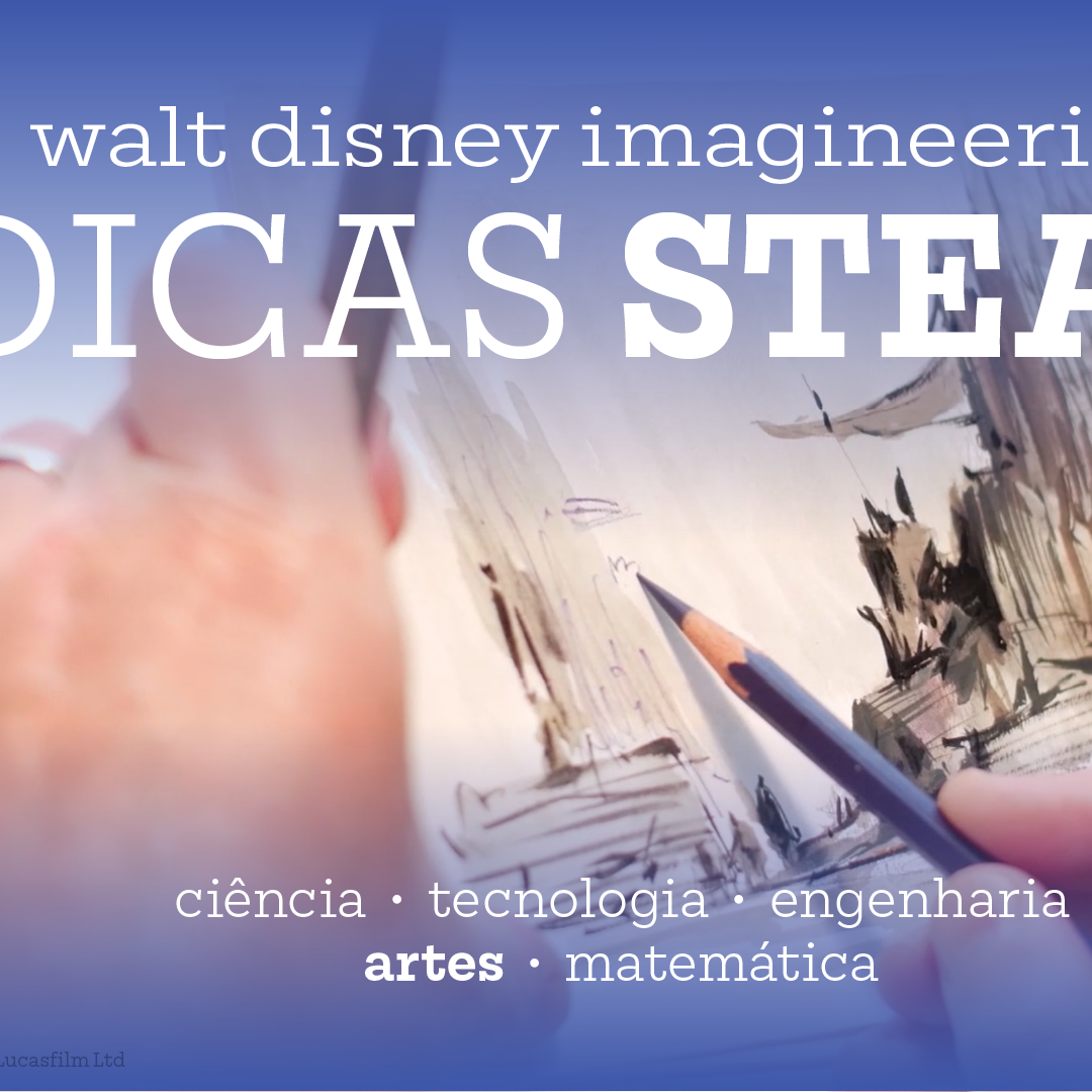 Dicas do STEAM da Walt Disney Imagineering: vamos começar com a arte!