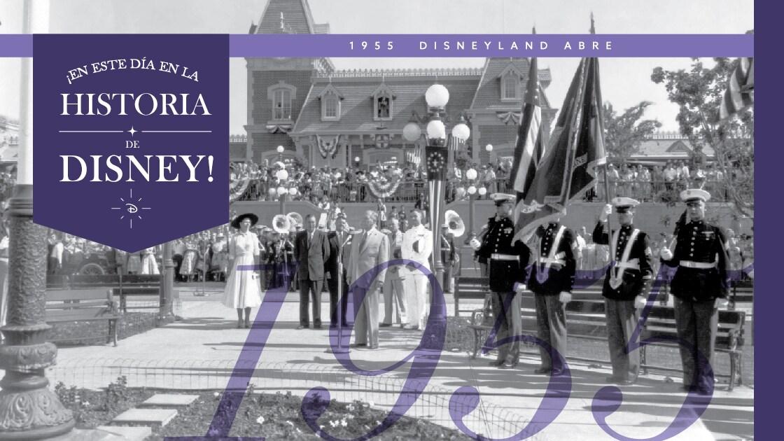 Hoy en la historia de Disney: la inauguración de Disneyland, 1955