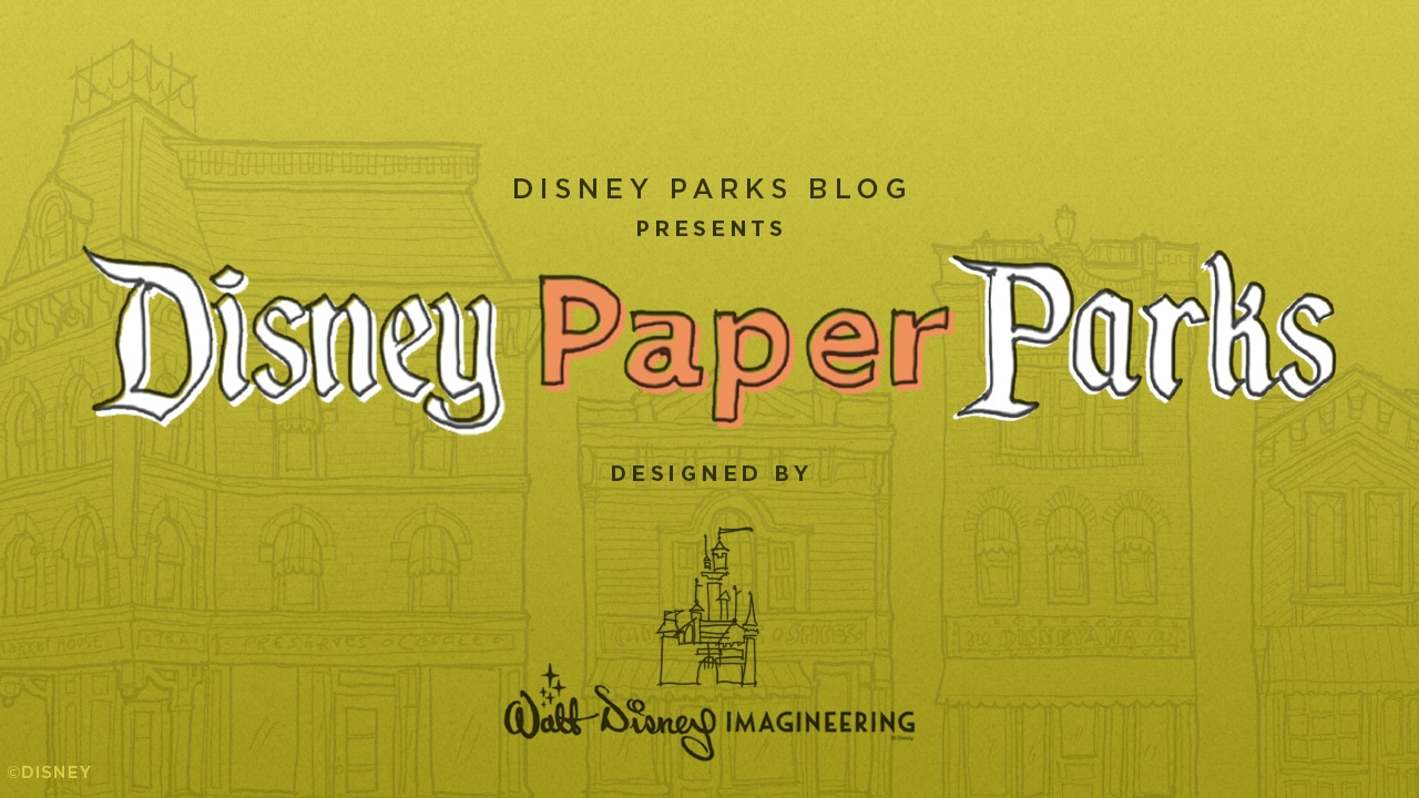 Discover Disney Paper Parks Designed by Walt Disney Imagineering