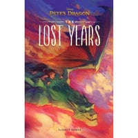 Pete's Dragon: The Lost Years Book