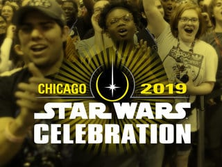 Star Wars Celebration is Heading to Chicago and The Star Wars Show has the Details