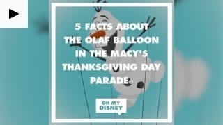 Macy's Thanksgiving Day Parade Olaf Balloon Facts | Oh My Disney