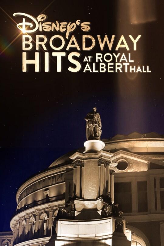Disney's Broadway Hits at London's Royal Albert Hall poster