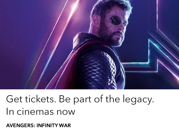 Get tickets to Avengers Infinity War in cinemas now