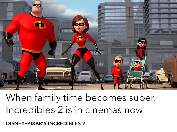 See the Incredibles 2 in cinemas now