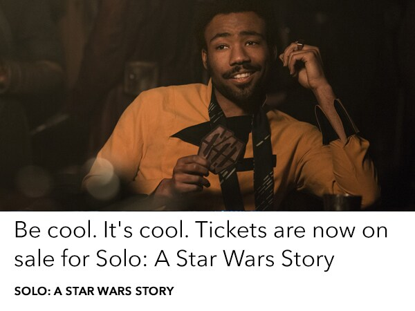 Get tickets to see Solo: A Star Wars Story in cinemas 24 May