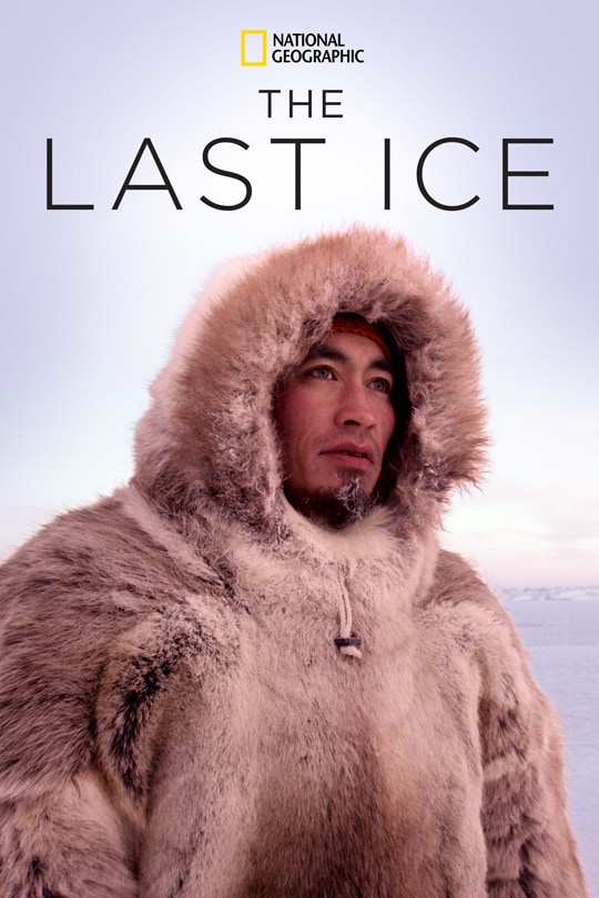 National Geographic's The Last Ice poster