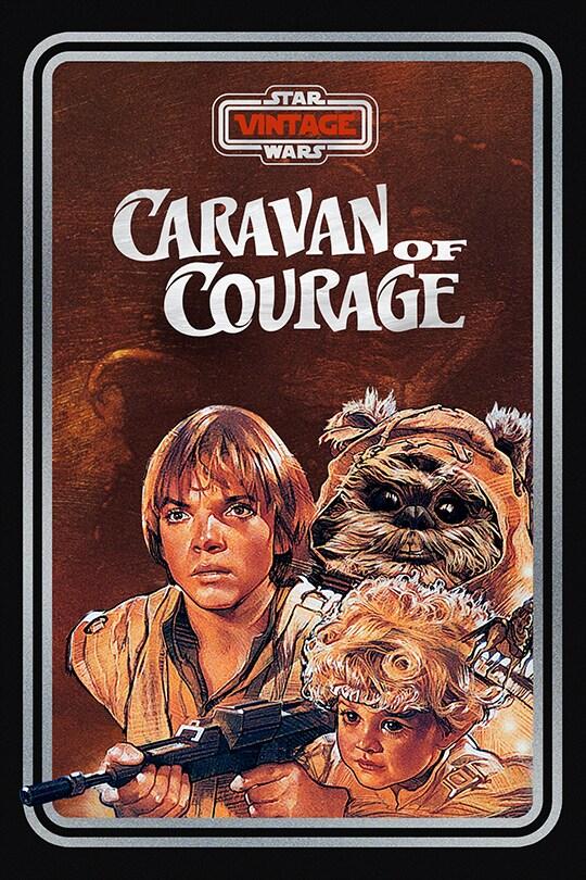 Star Wars Vintage: Caravan of Courage: An Ewok Adventure poster