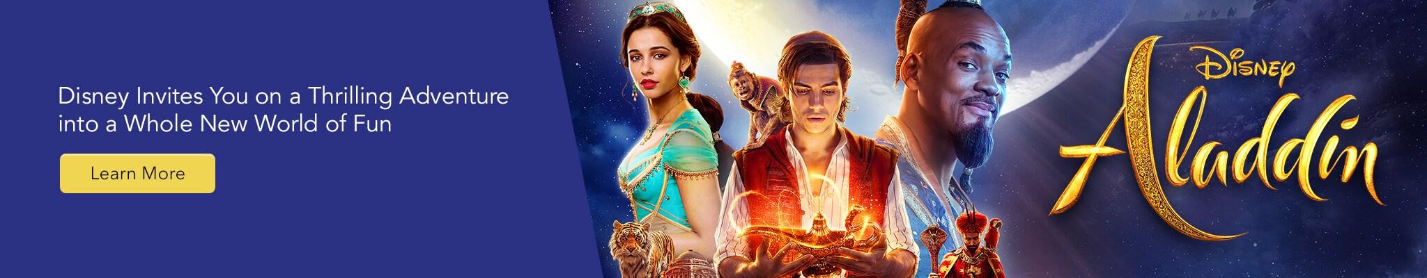 Disney Aladdin. Disney Invites You on a Thrilling Adventure into a Whole New World of Fun.