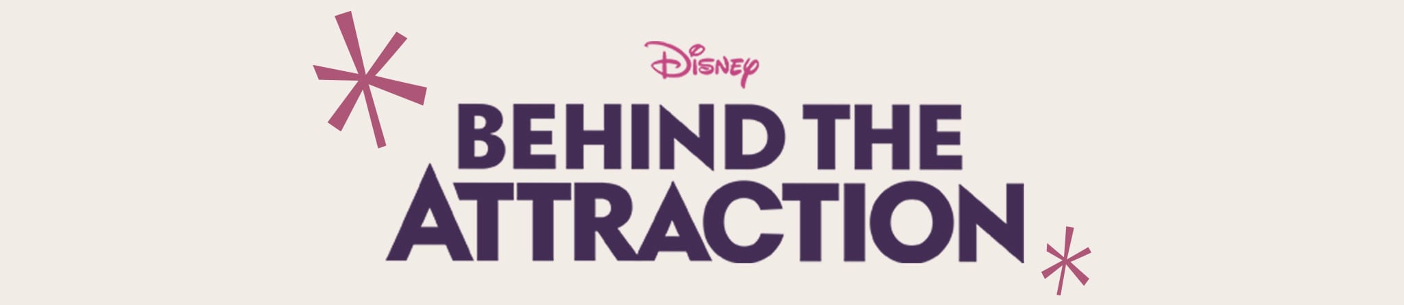 Disney | Behind the Attraction