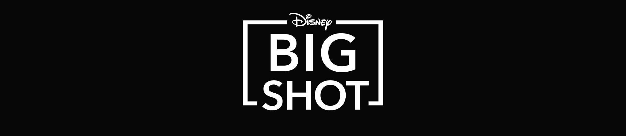 Disney | Big Shot