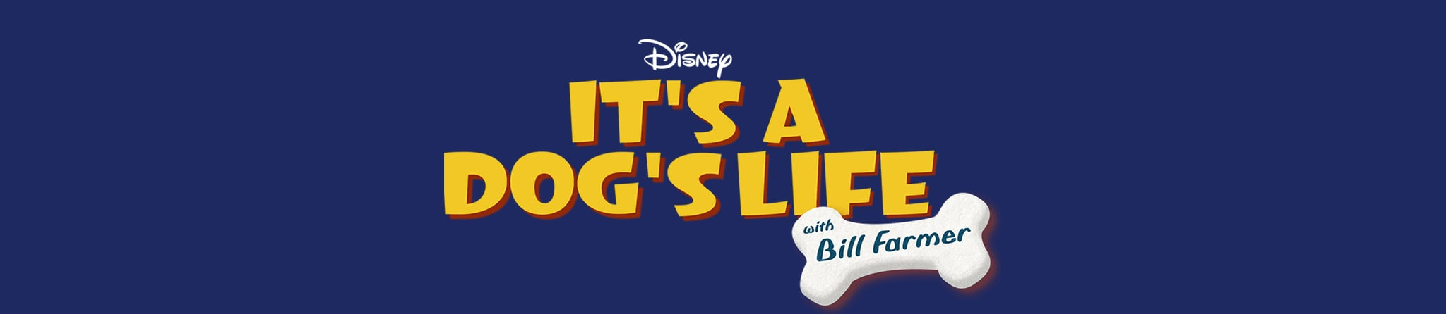 Disney | It's A Dog's Life with Bill Farmer
