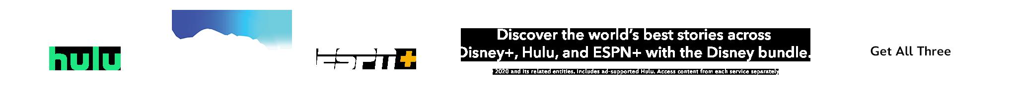 Disney+ | Hulu | ESPN+ | Discover the world's best stories across Disney+, Hulu, and ESPN+ with the Disney bundle. | Get all Three.