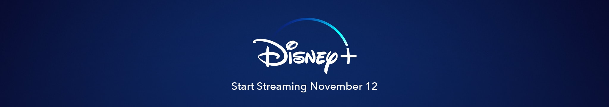 Disney+ Start Streaming November 12