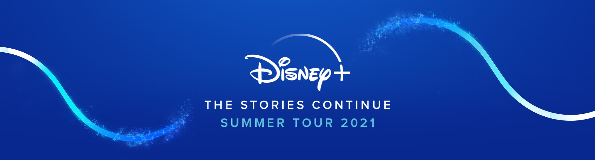 Disney+ | The Stories Continue | Summer Tour 2021