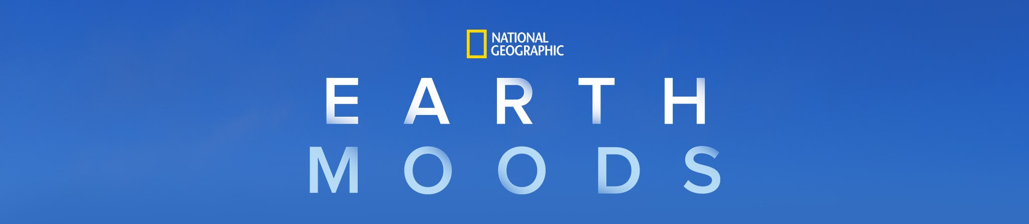 National Geographic | Earth Moods