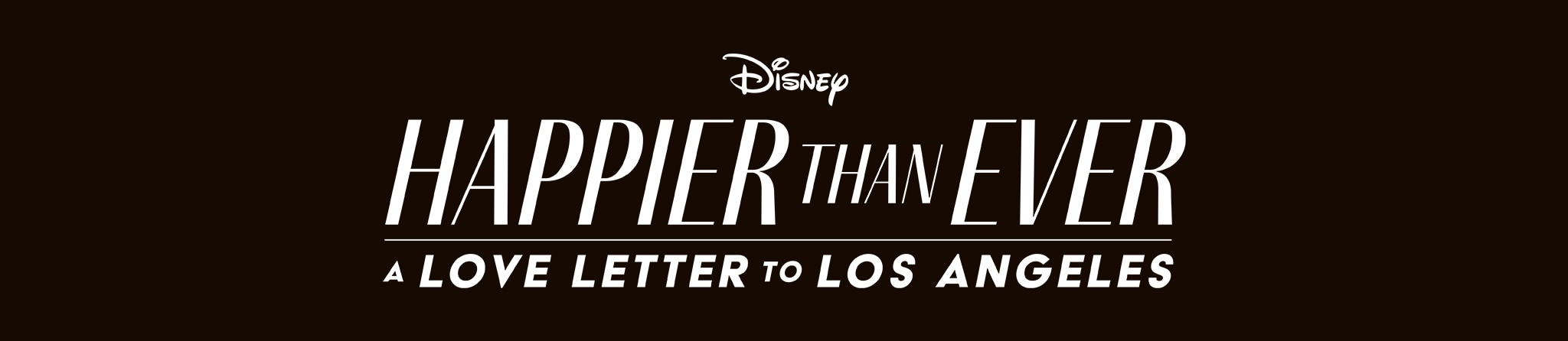 Disney | Happier Than Ever: A Love Letter to Los Angeles