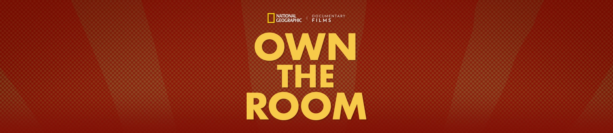 National Geographic Documentary Films | Own the Room