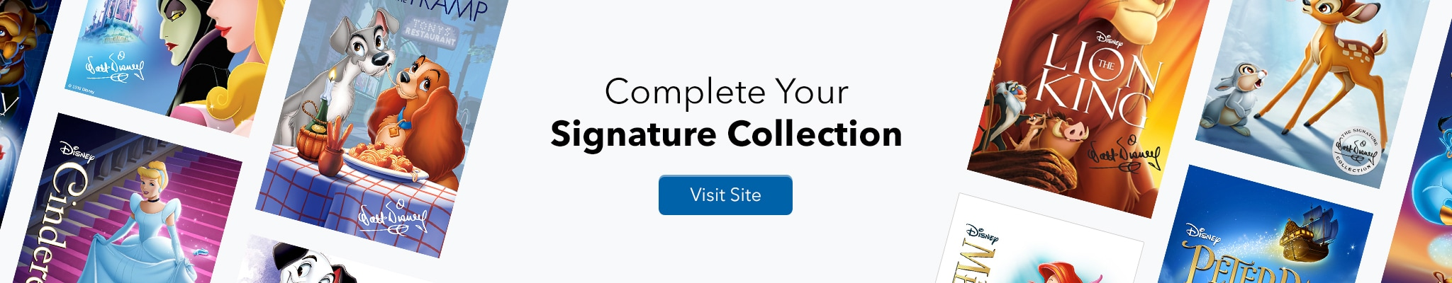 Complete Your Signature Collection. Visit Site.