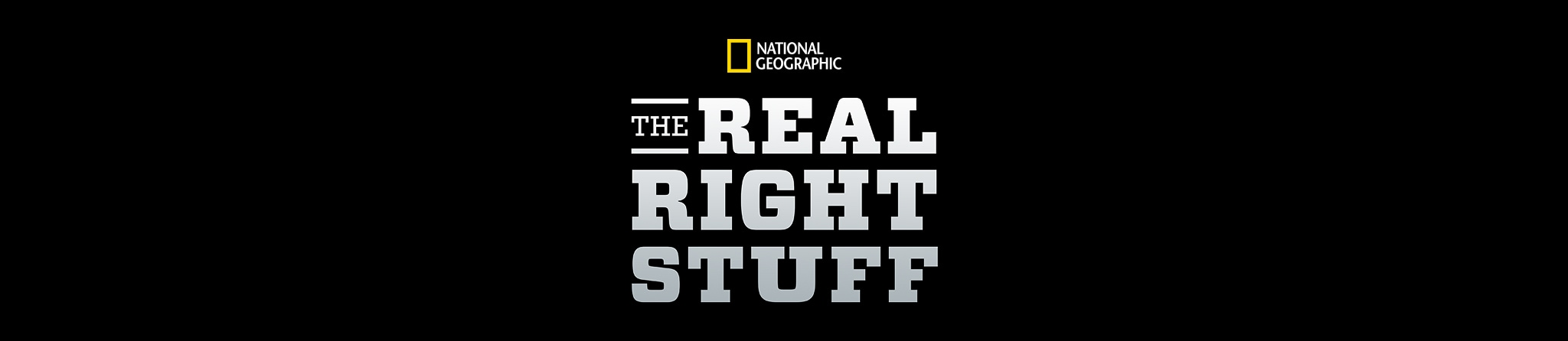 National Geographic | The Real Right Stuff