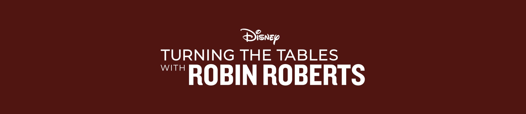 Disney   Turning the Tables with Robin Roberts
