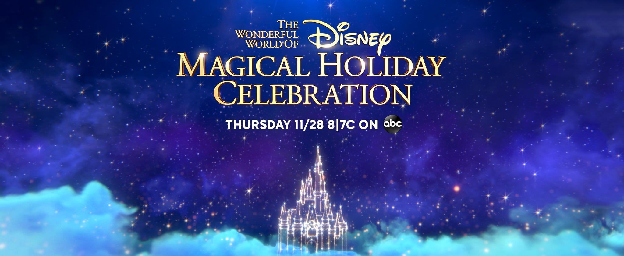 The Wonderful World of Disney Magical Holiday Celebration on ABC - THURSDAY, NOV 28 8|7c
