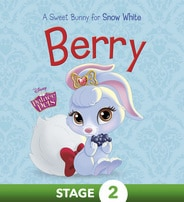 Palace Pets: Berry: A Sweet Bunny for Snow White
