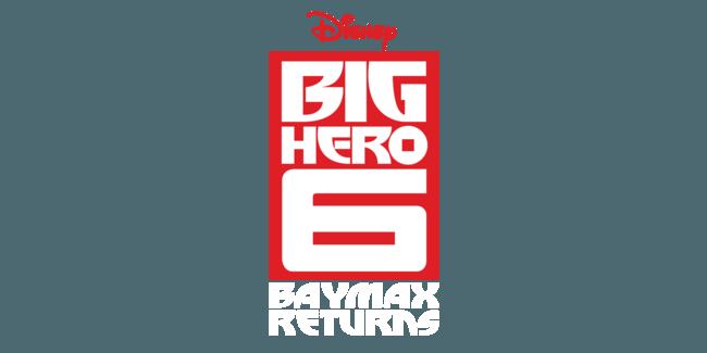 Big Hero 6: Baymax Returns