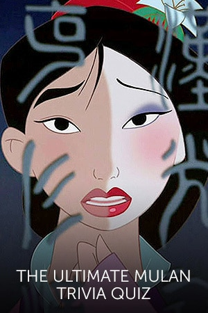 The Ultimate Mulan Quiz