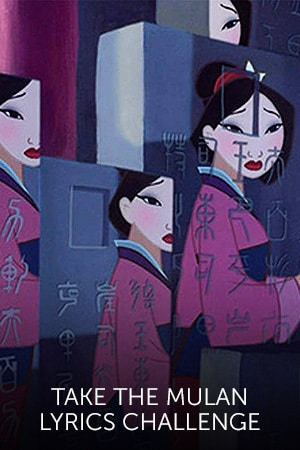 Quiz: Take the Mulan Lyrics Challenge