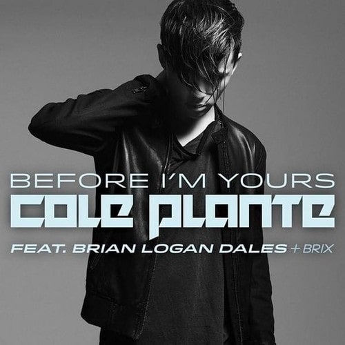 Before I'm Yours (feat. Brian Logan Dales & Brix) - Single