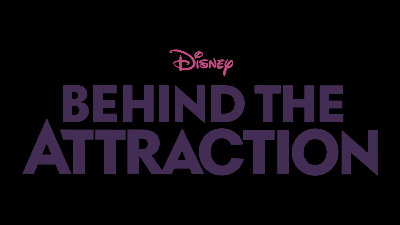 """DISNEY+ GIVES AN ALL-ACCESS PASS TO DISNEY'S  BELOVED ATTRACTIONS WITH THE PREMIERE OF  """"BEHIND THE ATTRACTION"""" ON JULY 16"""