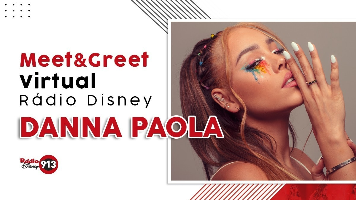 """Meet & Greet Virtual"" com a Danna Paola"