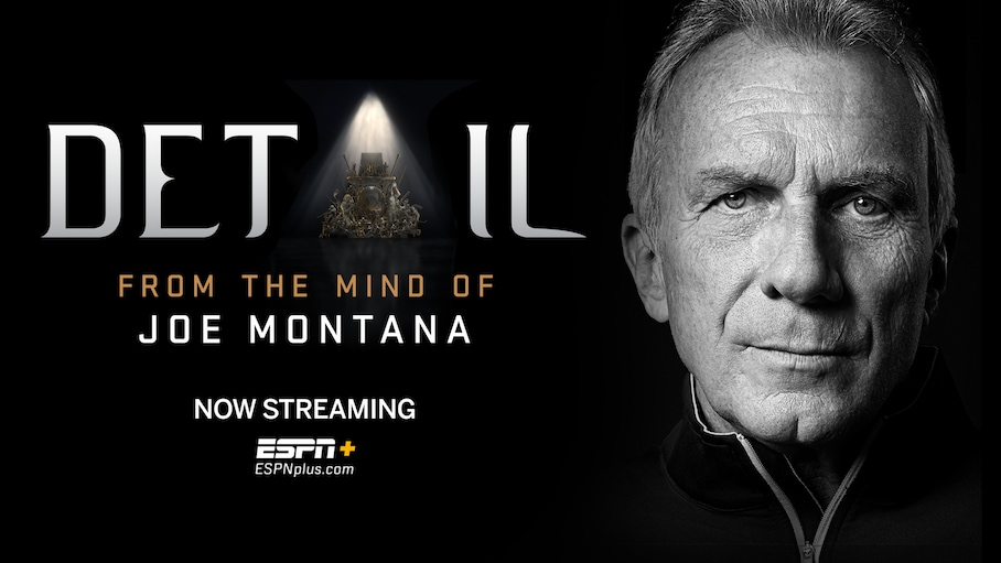 Legendary NFL Great Joe Montana Joins Detail Exclusively on ESPN+