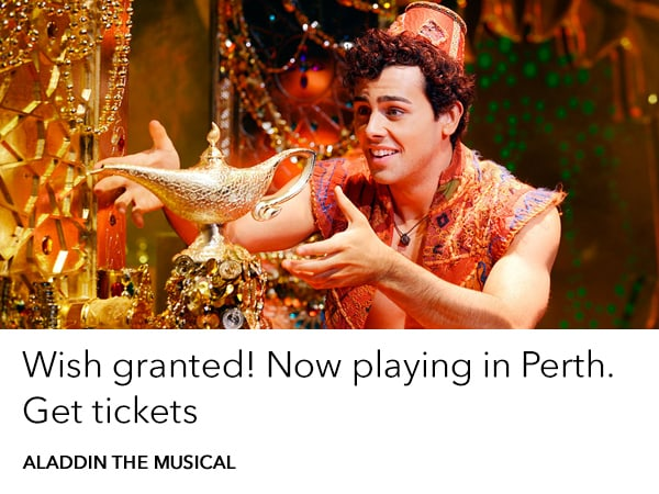 Wish granted! Aladdin the musical is now playing in Perth
