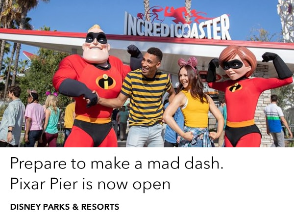 Make a mad dash to Pixar Pier. Now open at Disney California Adventure Park