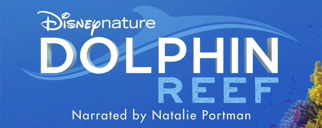 dolphin reef logo with blue background Disneynature, Dolphin reef, Narrated by Natalie portman