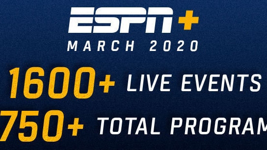 March 2020: ESPN+ to Stream More than 1,750 Total Programs, Including UFC 248, 180 Champ Week College Basketball Games, 55+ NHL Games, Copa Del Rey Semifinals, and More