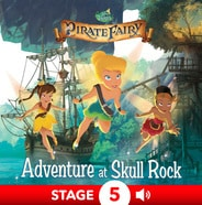 Tinker Bell and the Pirate Fairy: Adventure at Skull Rock