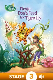 Disney Fairies: Please Don't Feed the Tiger Lily!