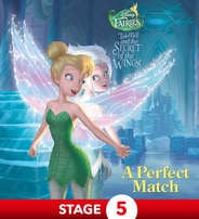 Disney Fairies: Secret of the Wings: A Perfect Match
