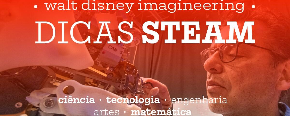 Dicas de STEAM do Walt Disney Imaginneering: Tecnologia, Ciência e Matemática