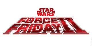 Star Wars Force Friday II / 1 Sep 12.01AM – 3.00AM – 10 Sep 10.00AM – 10.00PM