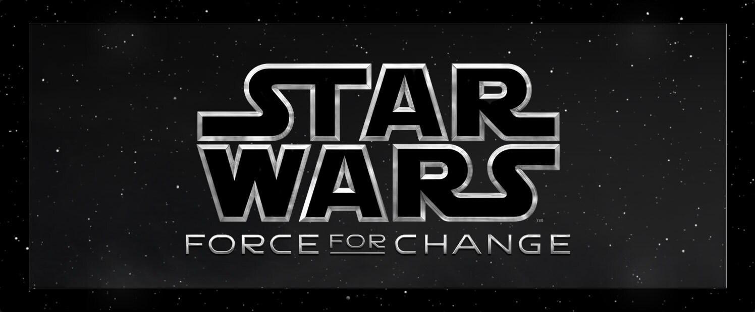 Star Wars: Force for Change | StarWars com