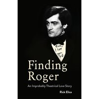 Image of Finding Roger: An Improbably Theatrical Love Story Book # 1